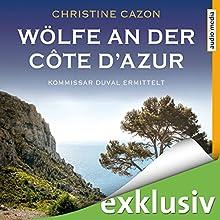 Wölfe an der Côte d'Azur (Kommissar Duval 5) Hörbuch von Christine Cazon Gesprochen von: Hans Jürgen Stockerl