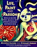 Life, Paint and Passion, Michelle Cassou and Stewart Cubley, 0874778107