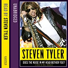 Does the Noise in My Head Bother You?: The Autobiography Audiobook by Steven Tyler, David Dalton Narrated by Jeremy Davidson, Steven Tyler