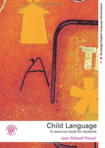 Child Language: A Resource Book for Students (Routledge English Language Introductions)