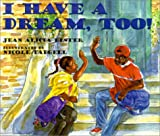 I Have a Dream, Too!, Jean Alicia Elster, 0817013970