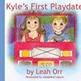 Kyle's First Playdate, Leah Orr, 1434317153