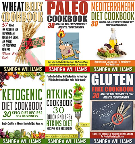 Cookbooks: 187 Recipes Bundle: Paleo Cookbook, Ketogenic Diet Cookbook, Wheat Belly Cookbook, Atkins Cookbook, Mediterranean Diet Cookbook, Gluten Free ... Meal Plans, Practical Superfoods 1) by [Williams, Sandra]