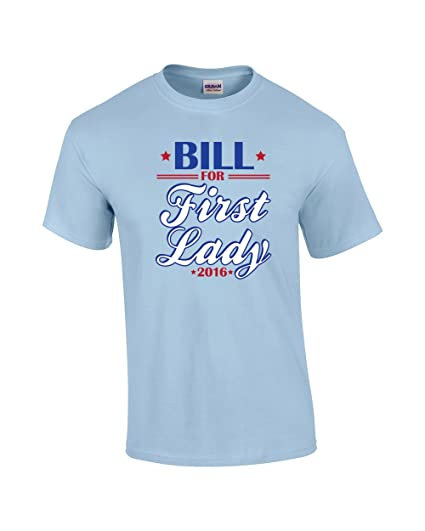 4f3f94ce9 Amazon.com: Bill Clinton First Lady 2016 Funny T-Shirt -Lime: Clothing