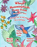 Where Hummingbirds Come from Bilingual Russian English, Adele Crouch, 146649090X