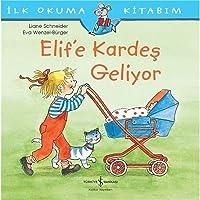 Elif'e Kardeş Geliyor: İlk Okuma Kitabım