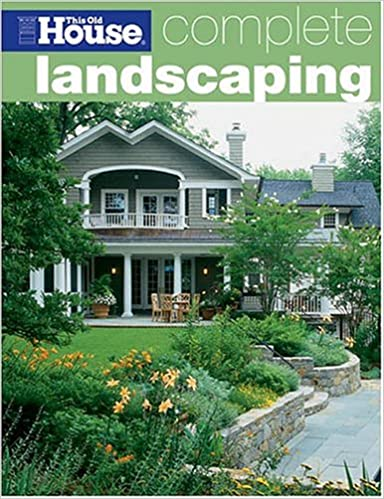 Complete Landscaping (This Old House Complete): This Old House Magazine:  Amazon.com: Books