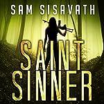 Saint/Sinner: An Allie Krycek Thriller, Book 2   Sam Sisavath