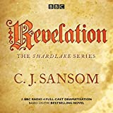 Shardlake: Revelation: A BBC Radio 4 Full-Cast Dramatisation