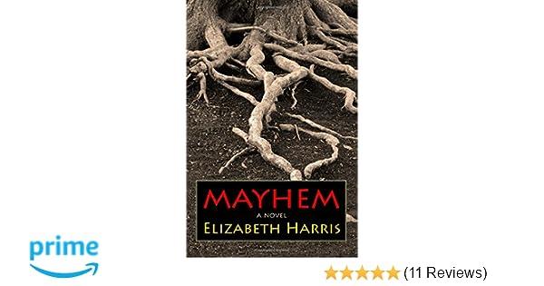 Mayhem Three Lives Of A Woman Elizabeth Harris 9781940724003