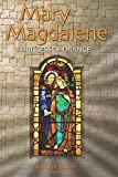 Mary Magdalene, Princess of Orange: Mary in Provence, France (King Jesus Trilogy) (Volume 5)