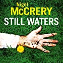 Still Waters Audiobook by Nigel McCrery Narrated by Glen McCready