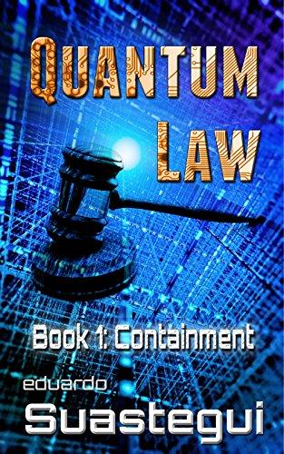 Quantum Law: Containment by Eduardo Suastegui ebook deal