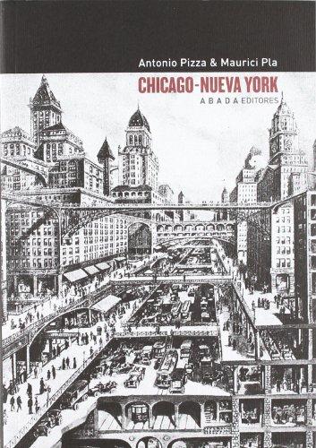 Descargar Libro Chicago – Nueva York: Teoría, Arte Y Arquitectura Entre Los Siglos Xix Y Xx Antonio Pizza Di Nanno