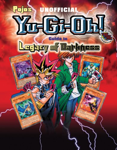Yu Gi Oh Cards Guide (Pojo's Unofficial Yu-Gi-Oh! Guide to Legacy of Darkness)