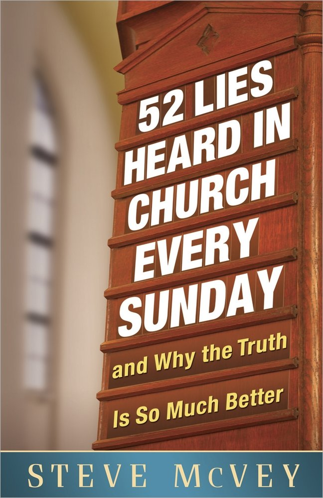 52 Lies Heard in Church Every Sunday: ...And Why the Truth Is So Much Better PDF