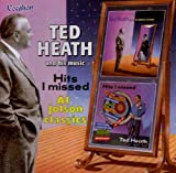 Ted Heath Plays Al Jolson Classics/Hits I Missed by Ted Heath (2004-08-04)