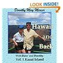 Hawaii and Back Vol. 1 Kauai Island: With Dave and Dorothy (Volume 1)