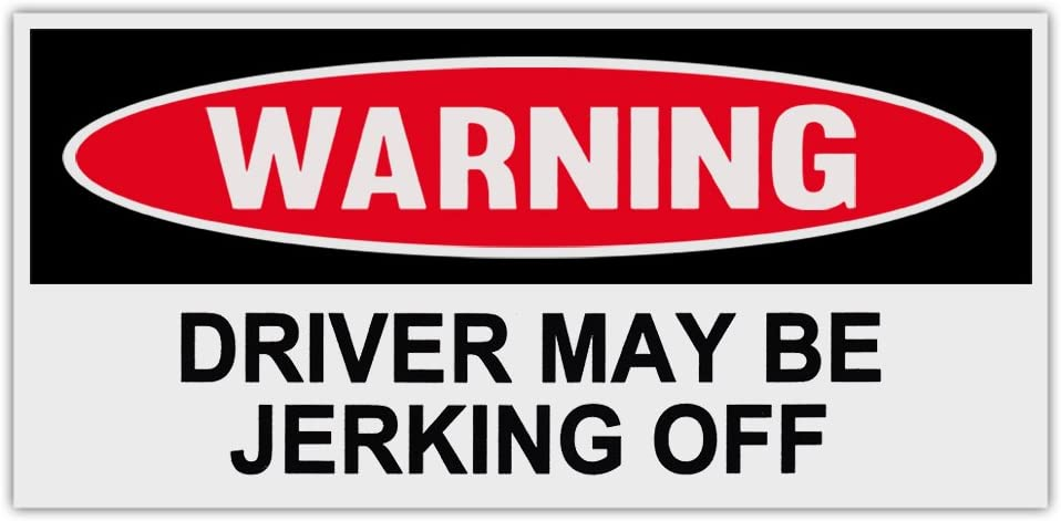 Funny Warning Bumper Stickers Decals DRIVER MAY BE JERKING OFF