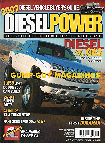 Diesel Power Magazine December 2006 DIESEL VS GAS BOLT-ON POWER SHOOTOUT 2007 Diesel Vehicle Buyer's Guide 1,655 LB-FT DODGE YOU CAN BUILD 26 MPG Super Duty 24 HOURS AT A