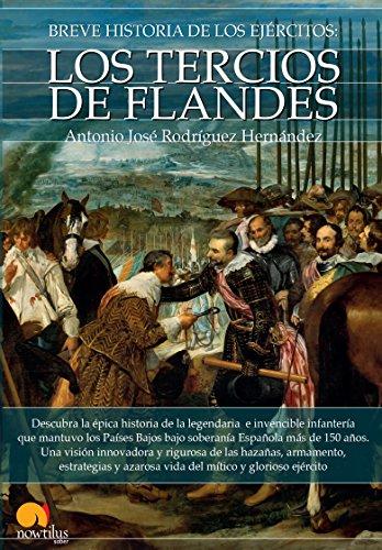 Breve historia de los Tercios de Flandes por Antonio José Rodríguez Hernández