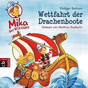 Wettfahrt der Drachenboote (Mika, der Wikinger 1) Hörbuch