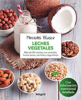 Leches vegetales (ALIMENTACION) (Spanish Edition) by [Blasco, Mercedes]