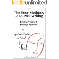 The Four Methods of Journal Writing: Finding Yourself through Memoir