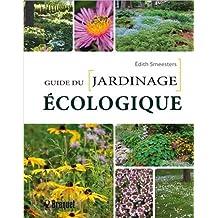 Le guide du jardinage écologique