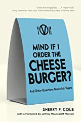 Mind If I Order the Cheeseburger?: And Other Questions People Ask Vegans Paperback