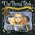 The Period Book: Everything You Don't Want to Ask (But Need to Know)