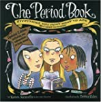 The Period Book: A Girl's Guide to Gr...