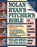 Nolan Ryan's Pitcher's Bible: The Ultimate Guide to Power, Precision, and Long-Term Performance