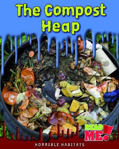 The Compost Heap (Horrible Habitats)