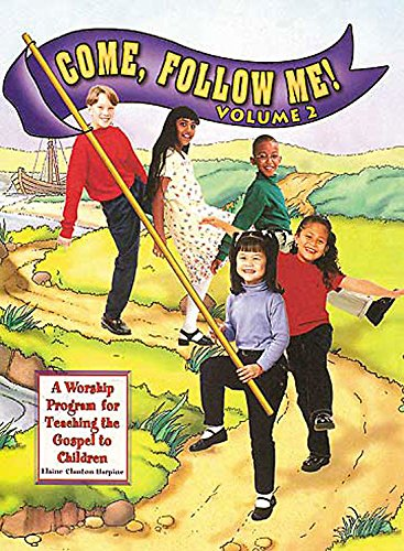 Download Come, Follow Me! A Worship Program for Teaching the Gospel to Children, Vol. 2: Sessions 27-59 pdf epub