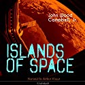 Islands of Space Audiobook by John Wood Campbell Jr. Narrated by Arthur Vincet