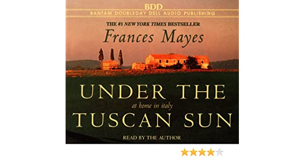 Under the Tuscan Sun: Amazon.es: Frances Mayes: Libros en ...
