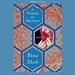 A Season for Martyrs | Bina Shah