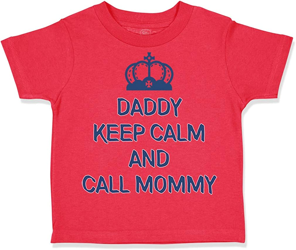 Custom Toddler T-Shirt Daddy Keep Calm and Call Mommy Funny Humor Cotton