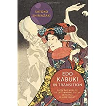 Edo Kabuki in Transition: From the Worlds of the Samurai to the Vengeful Female Ghost