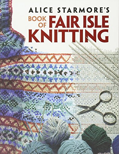 Long Cardigan Knitting Pattern - Alice Starmore's Book of Fair Isle Knitting (Dover Knitting, Crochet, Tatting, Lace)