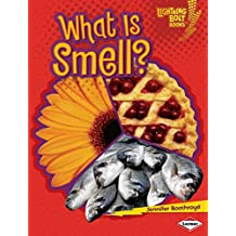 What Is Smell? (Lightning Bolt Books ™ — Your Amazing Senses)