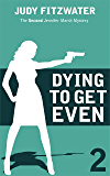 Dying to Get Even (The Jennifer Marsh Mysteries Book 2) (English Edition)