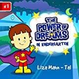 """THE POWER OF DREAMS: in the kindergarten (funny bedtime story collection, Children's EBook) Rhyming Picture Book for Beginner Readers (ages 2-8) (""""Early Readers Picture Books"""")"""