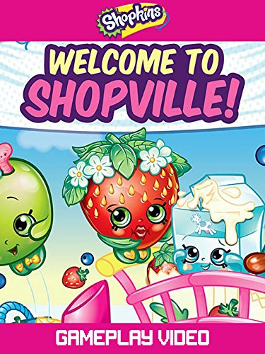Clip: Shopkins: Welcome to Shopville! - Gameplay Video -