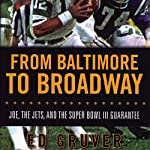From Baltimore to Broadway: Joe, the Jets, and the Super Bowl III Guarantee | Ed Gruver
