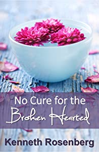 No Cure for the Broken Hearted