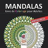 Mandalas - Livre de Coloriage pour Adultes: 36 Mandalas à COLORIER - Antistress