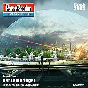 Der Leidbringer (Perry Rhodan 2885) Hörbuch