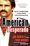 American Desperado: My Life-From Mafia Soldier to Cocaine Cowboy to Secret Government Asset